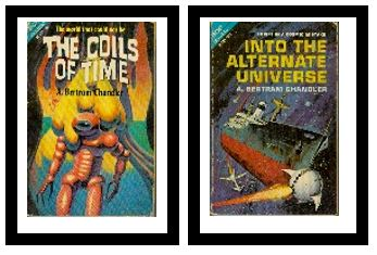 Image for The Coils of Time -- Ace Double with Into the Alternate Universe by A. Bertram Chandler