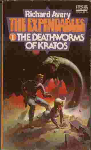 "Image for The Deathworms of Kratos  - They were called expendables - a team of criminals and misfits, ""the chosen ones"" selected to explore new planets for human colonization..."