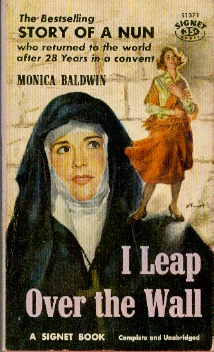 Image for I Leap over the Wall Contrasts and Impressions after Twenty-Eight Years in a Convent