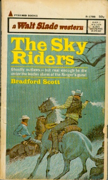 Image for The Sky Riders - Ghostly outlaws - but real enough to die under the leaden storm of the Ranger's guns!