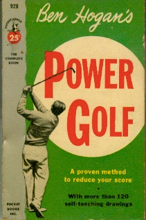 Image for Ben Hogan's Power Golf A Proven Method to Reduce Your Score