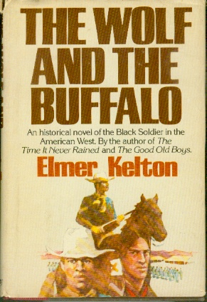 Image for The Wolf and the Buffalo An historical novel of the Black Soldier in the American West