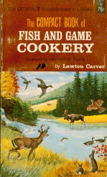 Image for The Compact Book of Fish and Game Cookery
