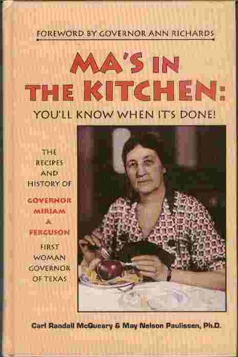 Image for Ma's in the Kitchen: You'll Know When It's Done!  - The Recipes and History of Governor Miriam A. Ferguson, First Woman Governor of Texas