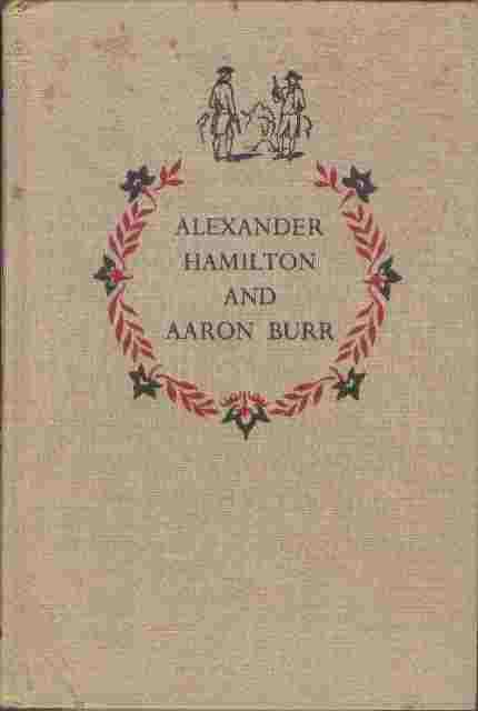 Image for Alexander Hamilton and Aaron Burr  - Their Lives, Their Times, Their Duel