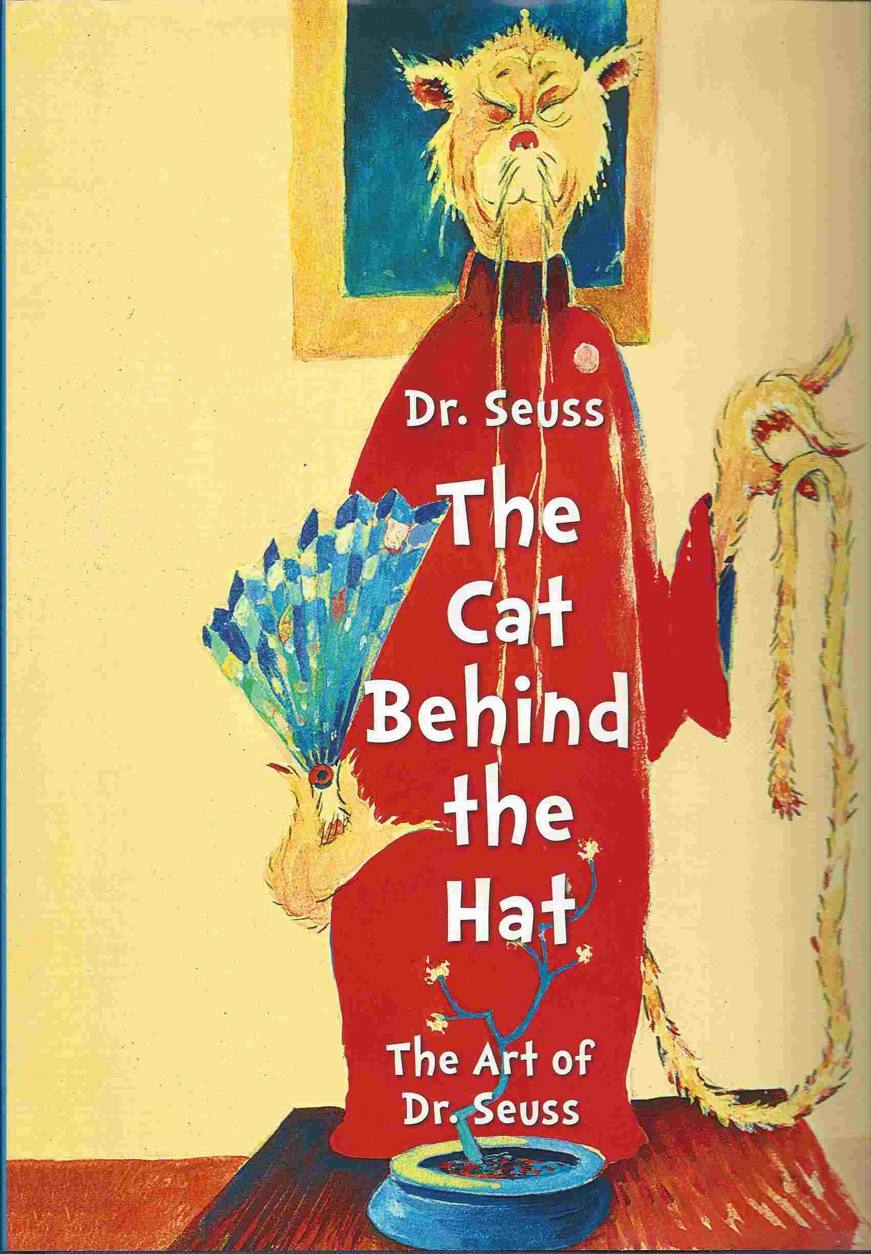 Image for Dr. Seuss - The Cat Behind the Hat  - The Art of Dr. Seuss