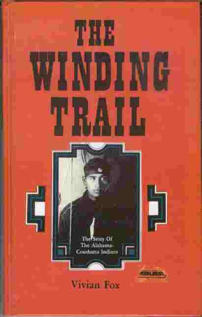 Image for The Winding Trail  - The Story of the Alabama-Coushatta Indians