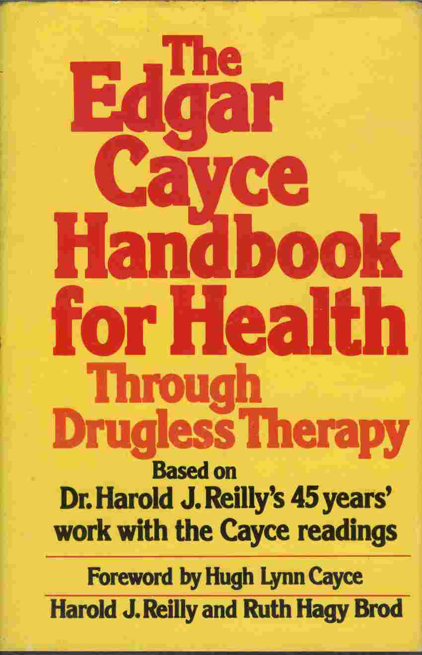 Image for The Edgar Cayce Handbook for Health Through Drugless Therapy   Based on Dr. Harold J. Reilly's 45 years' work with the Cayce readings