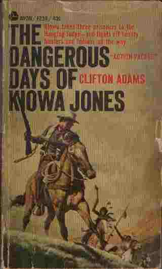 Image for The Dangerous Days of Kiowa Jones