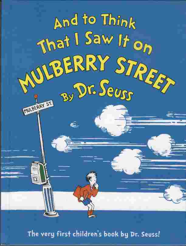 Image for And to Think That I Saw It on Mulberry Street -- The Very First Children's Book by Dr. Seuss!
