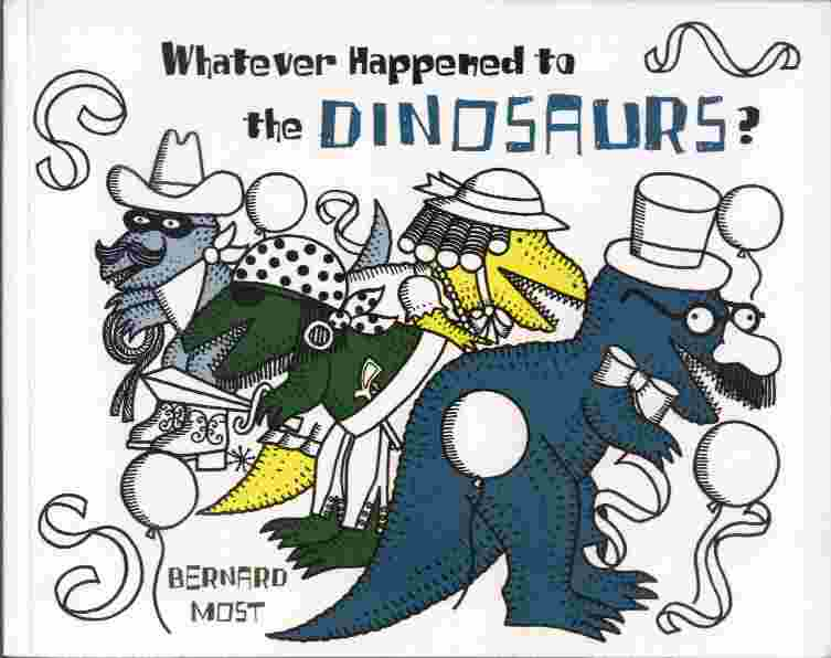 Image for Whatever Happened to the Dinosaurs?