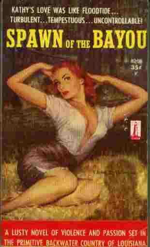 Image for Spawn of the Bayou - A lusty novel of violence and passion set in the primitive backwater country of Louisiana