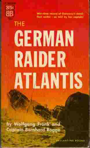 Image for The German Raider Atlantis - War-time record of Germany's deadliest raider - as told by her Captain