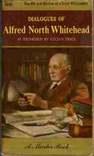 Image for Dialogues of Alfred North Whitehead  - The Wit and Wisdom of a Great Philosopher