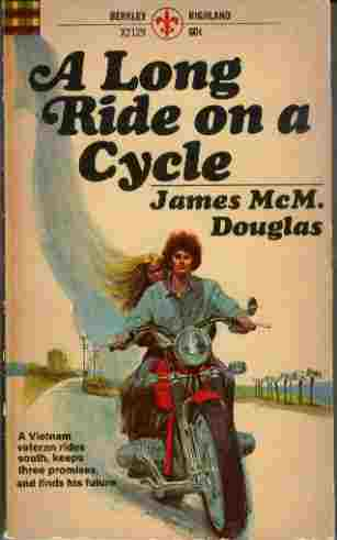 Image for A Long Ride on a Cycle - A Vietnam veteran rides south, keeps three promises, and finds his future