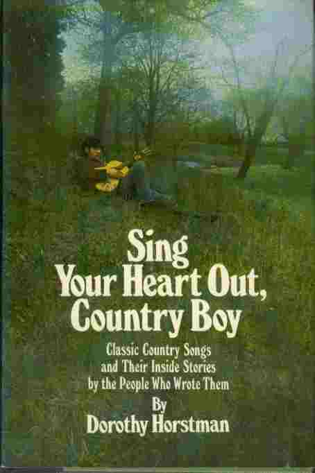 Image for Sing Your Heart Out, Country Boy - Classic Country Songs and Their Inside Stories by the People Who Wrote Them