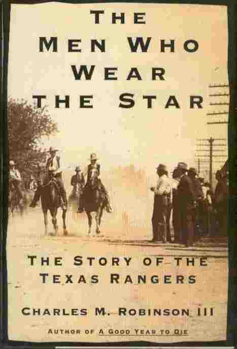 Image for The Men Who Wear the Star - The Story of the Texas Rangers