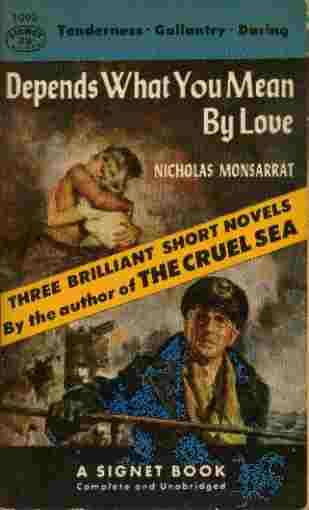 "Image for Depends What You Mean By Love - Three Brilliant Short Novels By the Author of ""The Cruel Sea"""