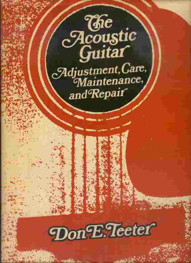 Image for The Acoustic Guitar - Adjustment, Care, Maintenance, and Repair