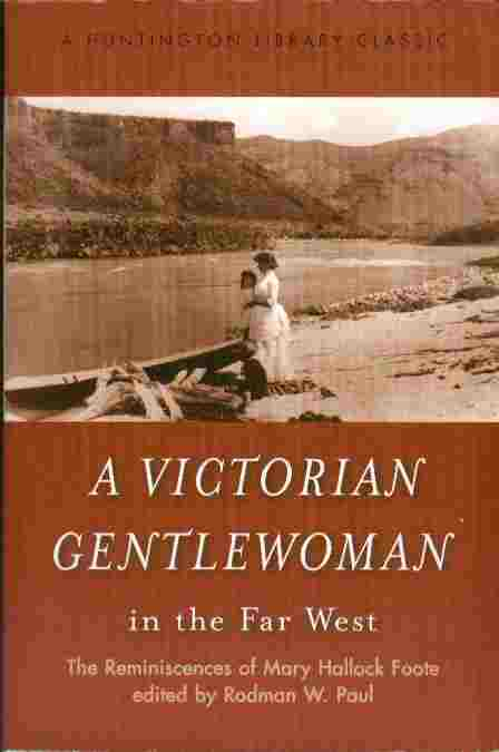 Image for A Victorian Gentlewoman in the Far West  - The Reminiscences pf Mary Hallock Foote, edited by Rodman W.Paul
