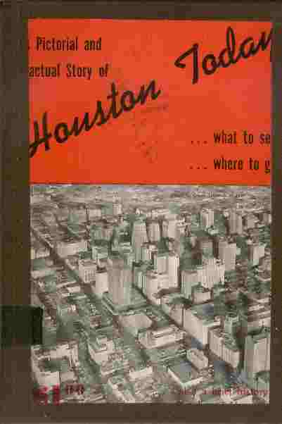 Image for A Pictorial and Factual Story of Houston Today  - What to see... Where to go...