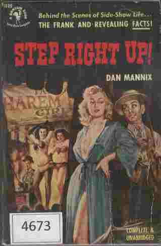 Image for Step Right Up!  - Behind the Scenes of Side-Show Life... The Frank and Revealing Facts!