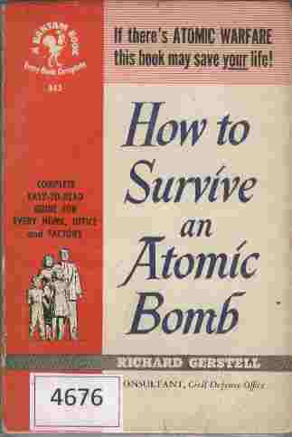 Image for How to Survive an Atomic Bomb  - If there's atomic warfare this book may save your life!  Complete easy-to-read guide for every home, office and factory