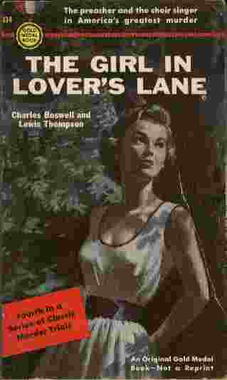 Image for The Girl in Lover's Lane  - The preacher and the choir singer in America's greatest murder