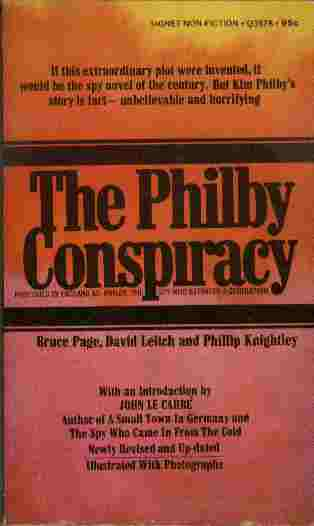 Image for The Philby Conspiracy  - If this extraordinary plot were invented, it would be the spy novel of the century. But Kim Philby's story is fact - unbelievable and horrifying