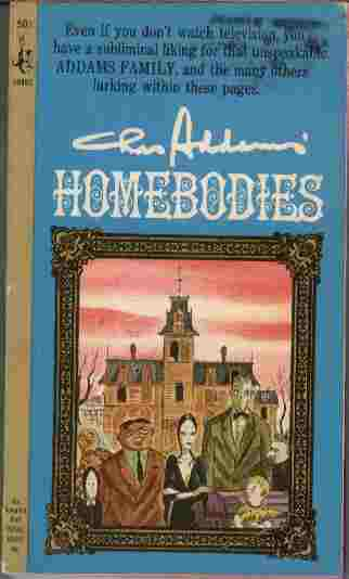 Image for Homebodies  - Even if you don't watch television, you'll have a subliminal liking for that unspeakable Addam's Family, and the many others lurking within these pages.