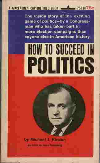 Image for How to Succeed in Politics  - The inside story of the exciting game of politics - by a Congressman who has taken part in more election campaigns than anyone else in American history.