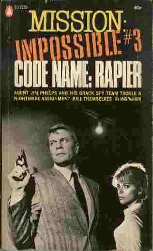Image for Code Name: Rapier  - Agent Jim Phelps and his crack spy team tackle a nightmare assignment: Kill themselves
