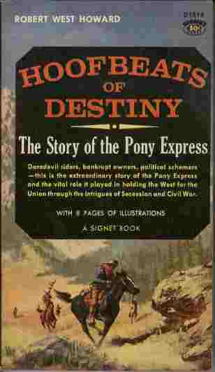 Image for Hoofbeats of Destiny - The Story of the Pony Express  - Daredevil riders, bankrupt owners, political schemers - this is the extraordinary story of the Pony Express and the vital role it played in holding the West for the Union through the intriguesof Secession and Civil War.