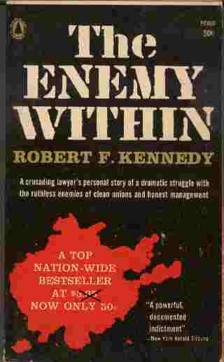 Image for The Enemy Within  - A crusading lawyer's personal story of a dramatic struggle wuth the ruthless enemies of clean unions and honest management