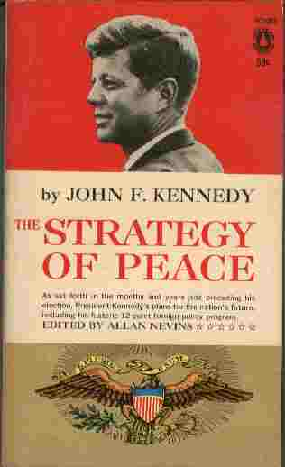 Image for The Strategy of Peace  - As set forth in the months and years just preceding his election, President Kennedy's plan for the nation's future, including his historic 12-point foreign policy program.