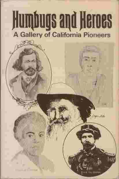 Image for Humbugs and Heroes  - A Gallery of California pioneers