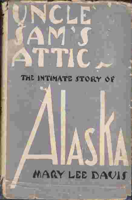 Image for Uncle Sam's Attic  - The intimate story of Alaska