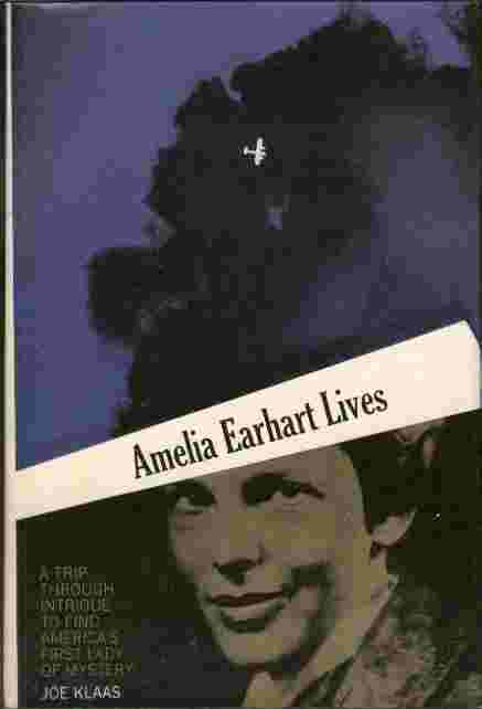 Image for Amelia Earhart Lives  - A trip through intrigue to find America's first lady of mystery
