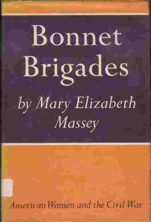 Image for Bonnet Brigades  - American Women and the Civil War
