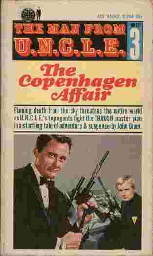 Image for The Copenhagen Affair  - Flaming death from the sky threatens the entire world as U.N.C.L.E.'s top agents fight the THRUSH master-plan in a startling tale of adventure & suspense