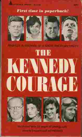 Image for The Kennedy Courage  - Profiles in Courage of a great American family