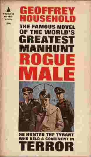 Image for Rogue Male  - He hunted the tyrant who held a continent in terror