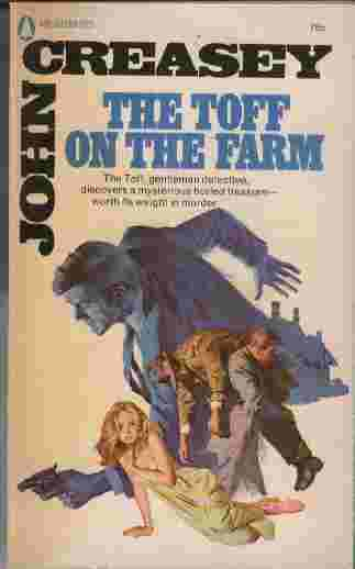 Image for The Toff on the Farm  - The Toff, gentleman detective, discovers a mysterious buried treasure - worth its weight in murder
