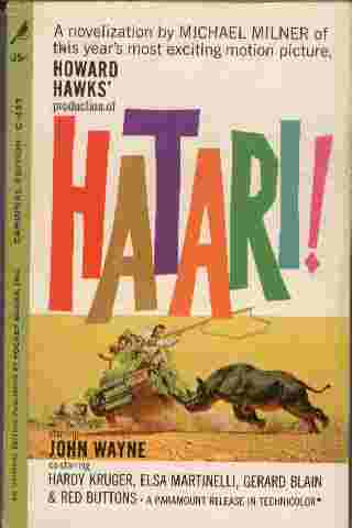 Image for Hatari!  - They were in the toughest business in the world - capturing live African animals for zoos all over the world. They were doing all right at it, too, until she came along.