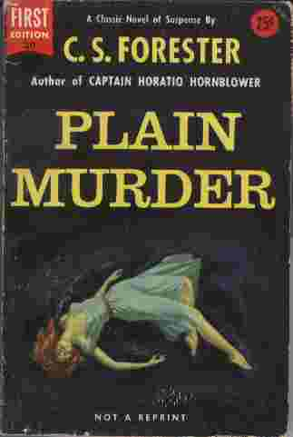 Image for Plain Murder  - The story of a man without conscience, whose failure as a blackmailer pushes him to brilliant success as a murderer.