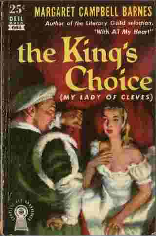 Image for The King's Choice (My Lady of Cleves)  - The wife who outwitted Henry VIII