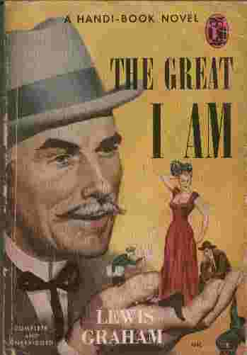 Image for The Great I Am  - The exciting, lusty story of a desolate scoundrel...