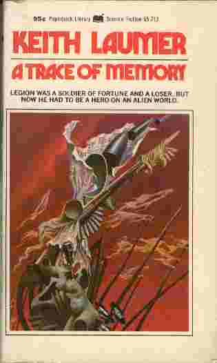 Image for A Trace of Memory  - Legion was a soldier of fortune and a loser. But now he had to be a hero on an alien world.