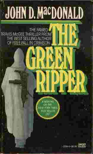 Image for The Green Ripper  - It was a new kind of game for Travis McGee. It was called love...
