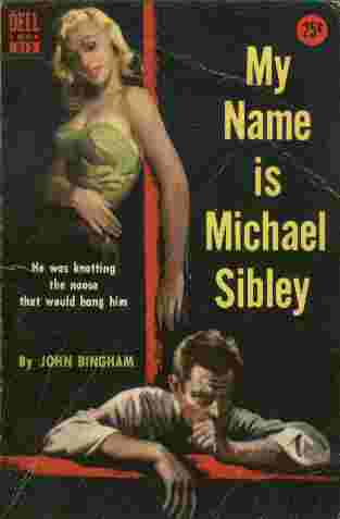 Image for My Name is Michael Sibley  - He was knotting the noose that would hang him.
